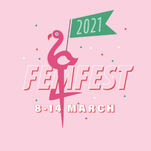 """Pink background. Foreground states """"FemFest 2021 8-14 March"""" with a pink flamingo drawing around the """"m"""""""