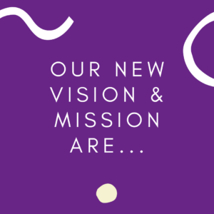 "Purple square with the words ""Our vision and mission are..."" in white writing"